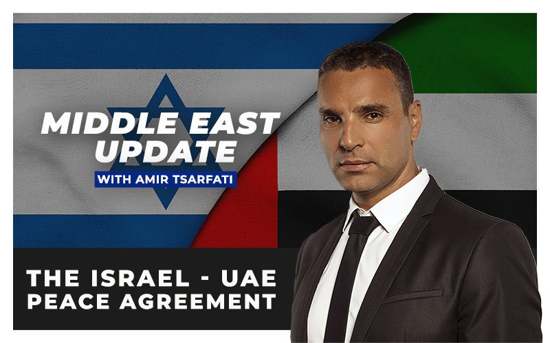 Special Middle East Update: The Israel UAE Peace Agreement