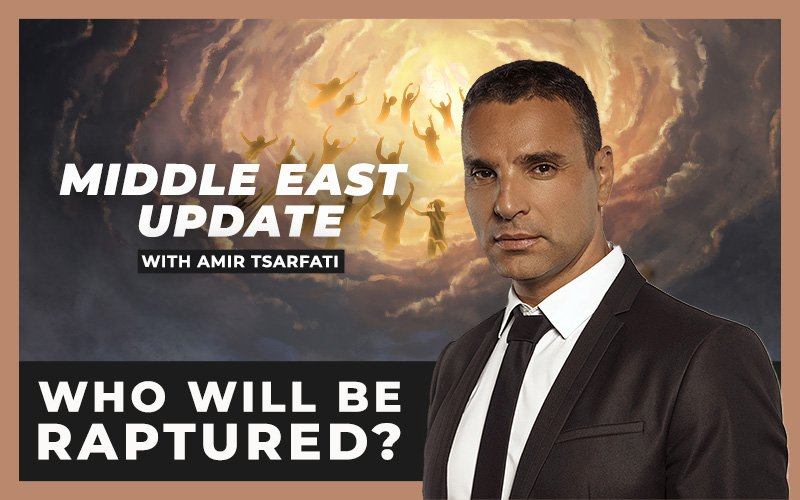 Middle East Update: Who Will Be Raptured?