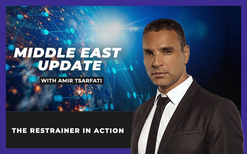Middle East Update: The Restrainer in Action