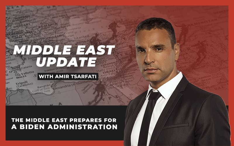 Middle East Update: The Middle East Prepares for a Biden Administration