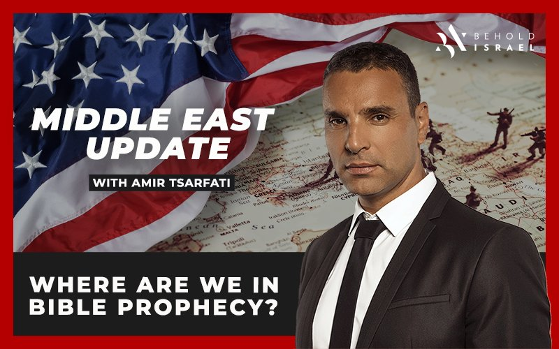 Middle East Update: Where are we in Bible Prophecy?