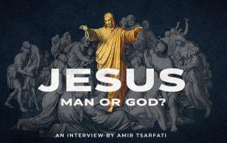 Jesus Man or God?