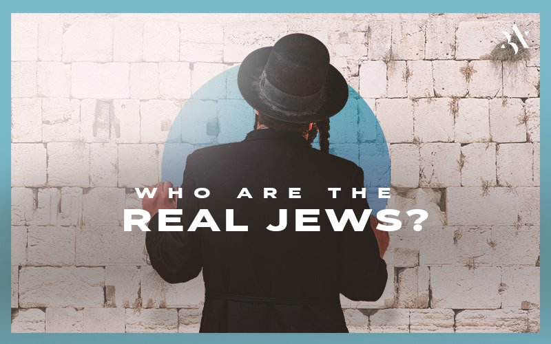 Who are the Real JEWS?