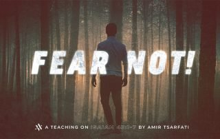 A Special Bible Teaching with Amir Tsarfati: Fear Not!