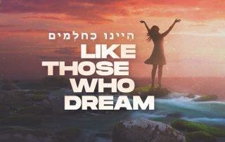 Like Those Who Dream