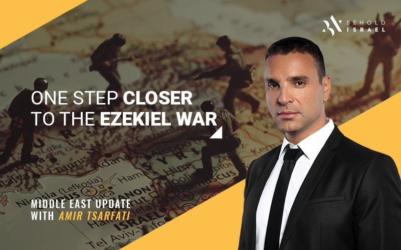 Middle East Update: One Step Closer to the Ezekiel War