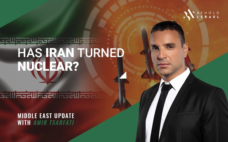 Middle East Update: Has Iran Turned Nuclear?