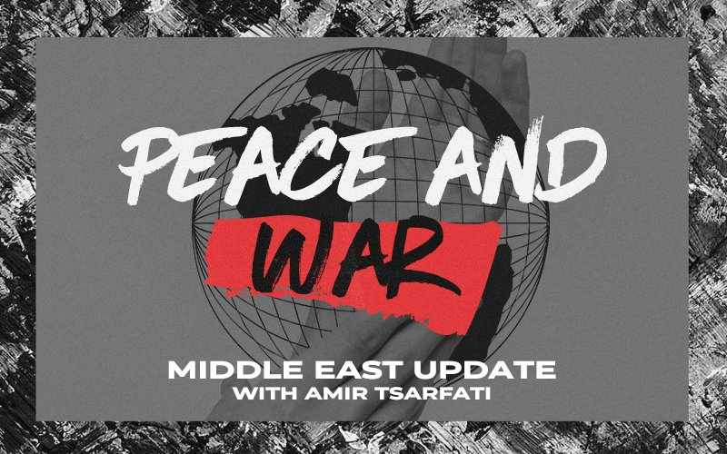 Middle East Update: Peace and War