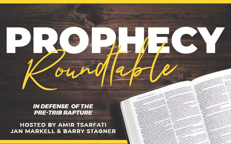 Prophecy Roundtable: In Defense of the Pre-Trib Rapture