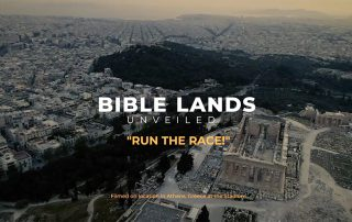 Bible Lands Unveiled: Run the Race!