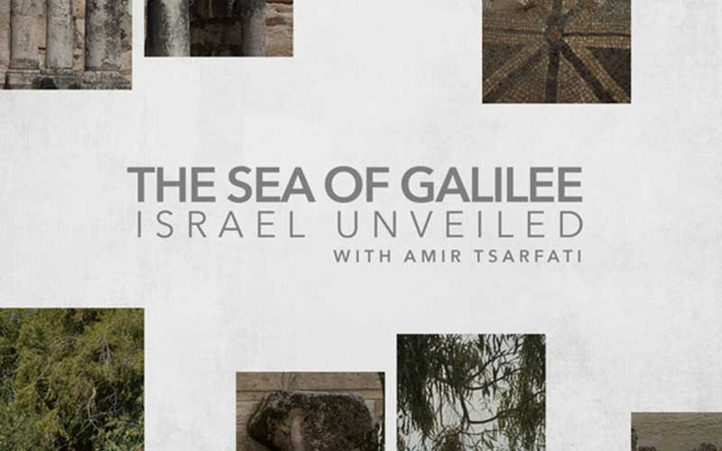 Israel Unveiled Volume 1: The Sea of Galilee